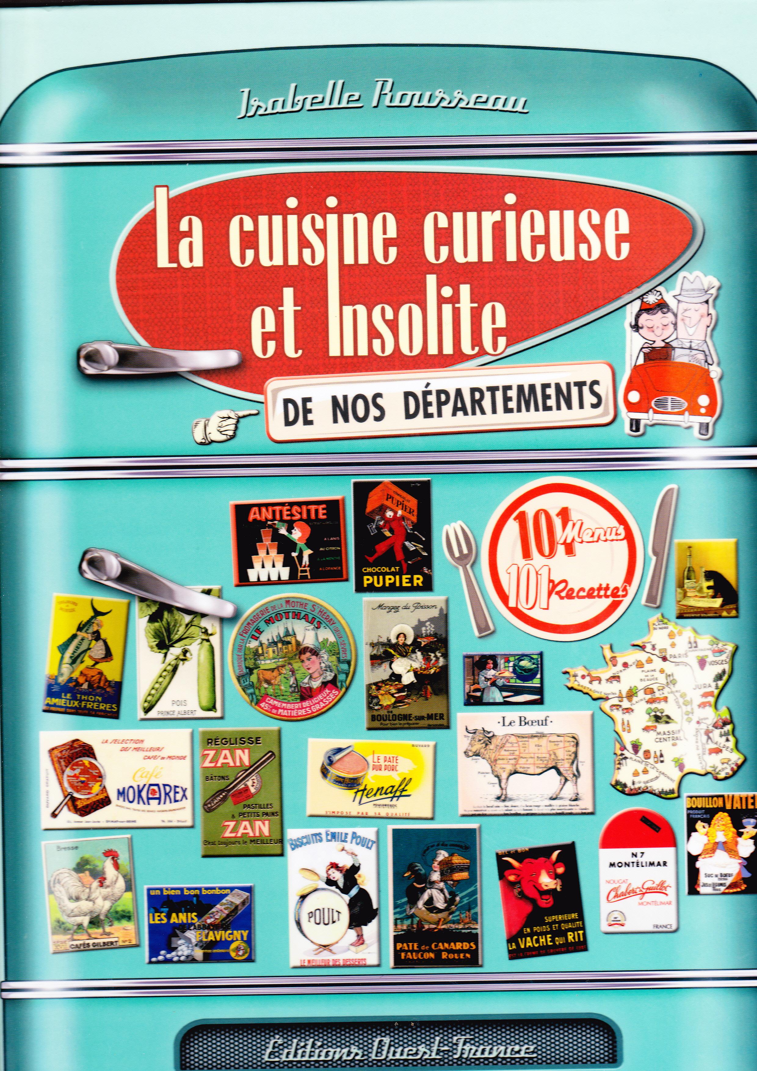 La cuisine curieuse et insolite de nos d partements beau livre passionnant par isabelle - Cuisine insolite ...